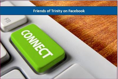 Connect with Friends of Trinity on Facebook